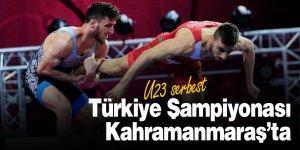 U23 serbest Türkiye Şampiyonası Kahramanmaraş'ta