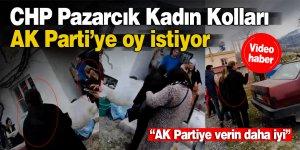 CHP Pazarcık Kadın Kolları AK Parti'ye oy istiyor