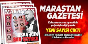 Maraştan Gazetesi seçim özel sayı! Beka için son çeyrek