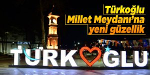 Türkoğlu Millet Meydanı'na yeni güzellik
