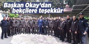 Başkan Okay'dan bekçilere teşekkür