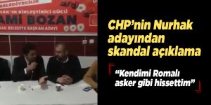"""CHP'nin Nurhak adayı """"Kendimi Romalı askeri gibi hissettim"""""""