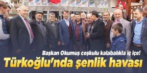 Başkan Okumuş coşkulu kalabalıkla iç içe! Türkoğlu'nda şenlik havası