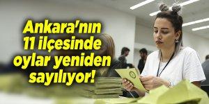 Ankara'nın 11 ilçesinde oylar yeniden sayılıyor!