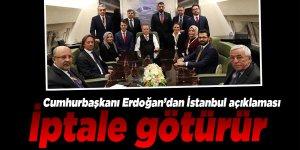 Cumhurbaşkanı Erdoğan: İptale götürür