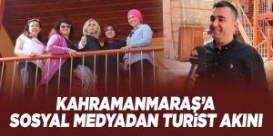 Kahramanmaraş'a sosyal medyadan turist akını