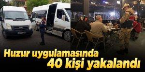 Huzur uygulamasında 40 kişi yakalandı