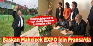 Başkan Mahçiçek EXPO İçin Fransa'da