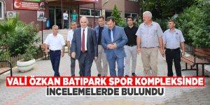 Vali Özkan Batıpark spor kompleksinde incelemelerde bulundu