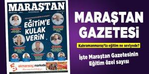 Maraştan Gazetesi Eğitim özel sayı! Eğitim'e kulak verin