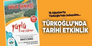 Türkoğlu'nda tarihi etkinlik