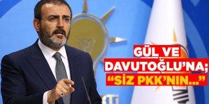 Gül ve Davutoğlu'na sert tepki: Siz PKK'nın...