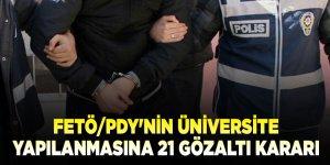 FETÖ/PDY'nin üniversite yapılanmasına 21 gözaltı kararı