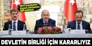Bakan Soylu: Devletin birliği için kararlıyız