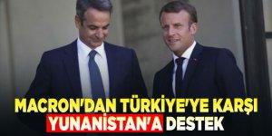 Macron'dan Türkiye'ye karşı Yunanistan'a destek