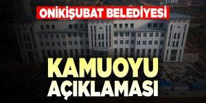 Onikişubat Belediyesi kamuoyu açıklaması