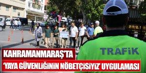 Kahramanmaraş'ta 'yaya güvenliğinin nöbetçisiyiz' uygulaması
