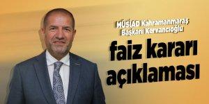 Başkan Kervancıoğlu'ndan faiz kararı açıklaması