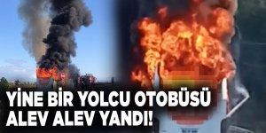 Yine bir yolcu otobüsü alev alev yandı!