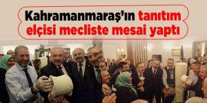 Kahramanmaraş'ın tanıtım elçisi mecliste mesai yaptı