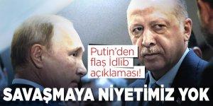 Putin: 'Kimseyle savaşa girme niyetimiz yok'