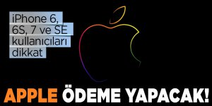 Apple ödeme yapacak! iPhone 6, 6S, 7 ve SE kullanıcıları dikkat