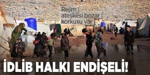 İdlib halkı endişeli! Rejim ateşkesi bozar korkusu var
