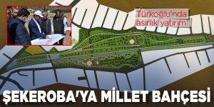 Türkoğlu'nda asırlık yatırım! Şekeroba'ya Millet Bahçesi