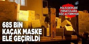 685 bin kaçak maske ele geçirildi! Polis ekipleri fırsatçılara göz açtırmıyor