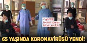 65 yaşında koronavirüsü yendi! 7 günlük tedavi sonrası taburcu oldu