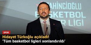 Hidayet Türkoğlu açıkladı! 'Tüm basketbol ligleri sonlandırıldı'