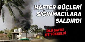 Hafter güçlerinin sığınmacılara düzenlediği saldırıda ölü sayısı 5'e yükseldi
