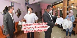 Başkan Okumuş'tan berber ve kuaförlere hijyen seti dağıtımı