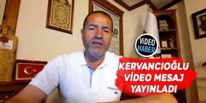 Kervancıoğlu video mesaj yayınladı