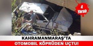 Kahramanmaraş'ta otomobil köprüden uçtu: 4 yaralı!