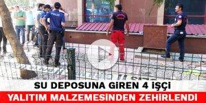 Kahramanmaraş'ta su deposuna giren 4 işçi yalıtım malzemesinden zehirlendi