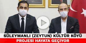 Kahramanmaraş Süleymanlı (Zeytun) Kültür Köyü Projesi Hayata Geçiyor