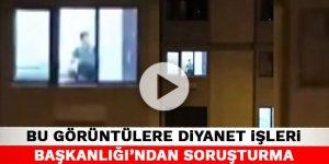 Kahramanmaraş'taki bu görüntülere Diyanet İşleri Başkanlığı'ndan soruşturma