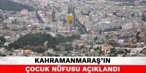 Kahramanmaraş'ın çocuk nüfusu açıklandı