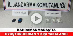 Kahramanmaraş'ta uyuşturucudan 2 kişi yakalandı