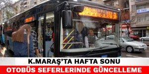 Kahramanmaraş'ta hafta sonu otobüs seferlerinde güncelleme