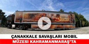 Çanakkale Savaşları Mobil Müzesi Kahramanmaraş'ta