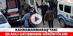 Kahramanmaraş'taki silahlı çatışmanın görüntüleri
