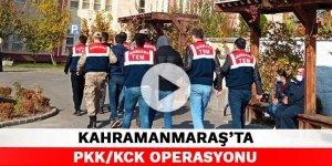 Kahramanmaraş'ta PKK/KCK operasyonu