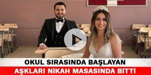 Kahramanmaraş'ta okul sırasında başlayan aşkları nikah masasında bitti