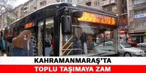 Kahramanmaraş'ta toplu taşımaya zam