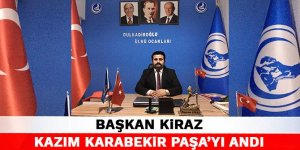 Başkan Kiraz Kazım Karabekir Paşa'yı andı