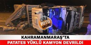 Kahramanmaraş'ta patates yüklü kamyon devrildi