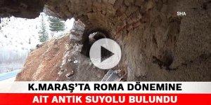 Kahramanmaraş'ta Roma dönemine ait antik suyolu bulundu