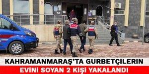 Kahramanmaraş'ta gurbetçilerin evini soyan 2 kişi yakalandı